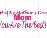 Happy Mothers Day You Are The Best